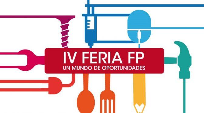 FINALIZA LA IV FERIA DE FORMACIÓN PROFESIONAL – 18 Y 19 DE ABRIL 2018